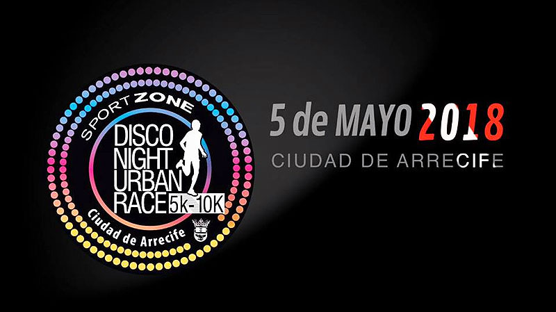 "6ª Disco Night Urban Race ""Ciudad de Arrecife"" 2018"